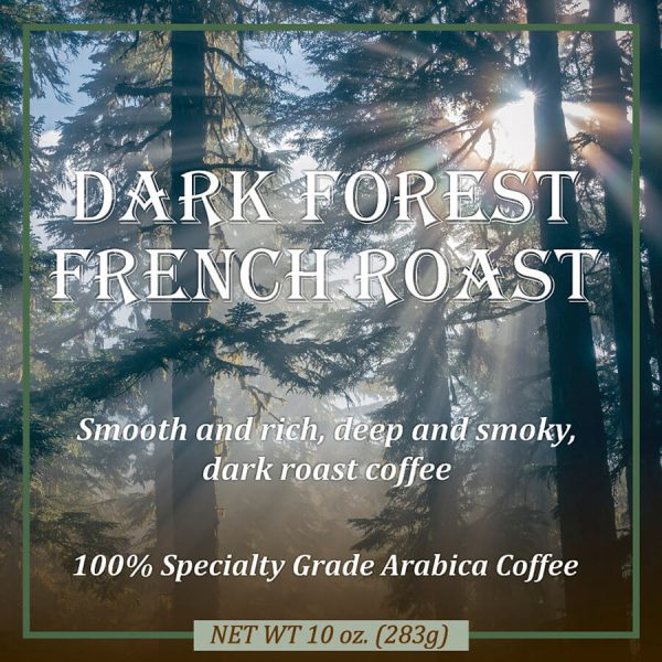 Dark Forest French Roast Coffee