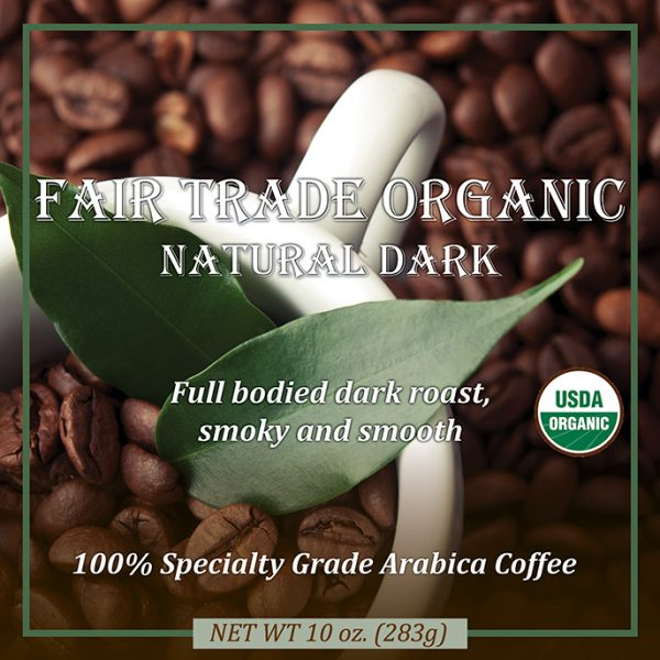 Fair Trade Organic Natural Dark Coffee
