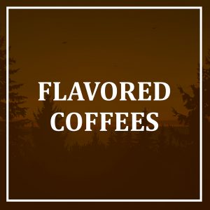 Flavored Coffees and Hot Cocoa