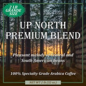 Up North Premium Blend Grande Size