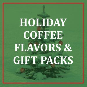 Holiday Coffee Flavors and Gift Packs
